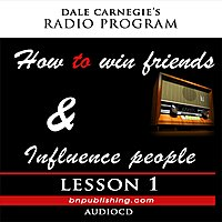 Dale Carnegie's Radio Program: How To Win Friends And Influence People