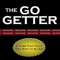 The Go-Getter - A Story That Tells You How To Be One