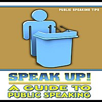 Speak Up! A Guide To Public Speaking