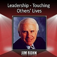 Jim Rohn - Leadership - Touching Others' Lives