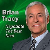 Brian Tracy - Negotiate The Best Deal