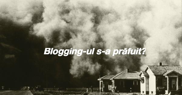 blogging-ul s-a prafuit
