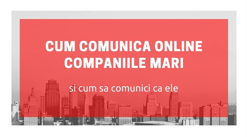 Cum comunica online companiile mari