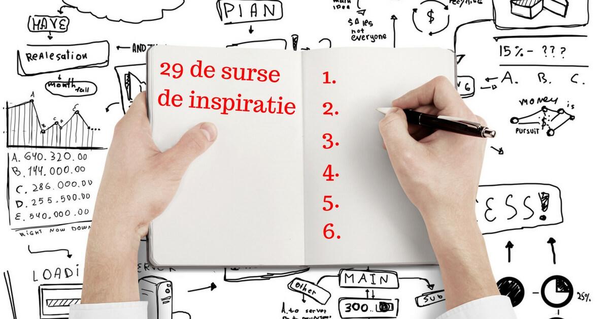 29 de surse de inspiratie